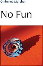 No Fun (French Edition)
