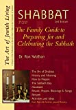 Shabbat (2nd Edition): The Family Guide to Preparing for and Celebrating the Sabbath (The Art of Jewish Living) - Dr. Ron Wolfson