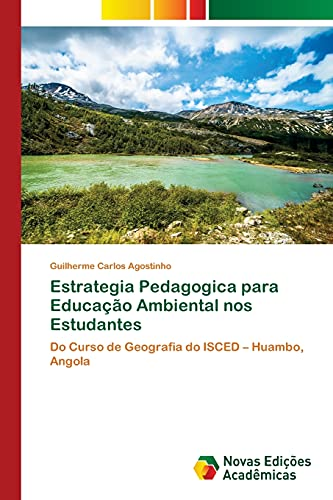 Estrategia Pedagogica para Educação Ambiental nos Estudantes: Do Curso de Geografia do ISCED – Huambo, Angola