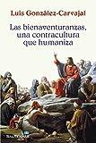 LAS BIENAVENTURANZAS, UNA CONTRACULTURA QUE HUMANIZA (El Pozo de Siquem nº 324)