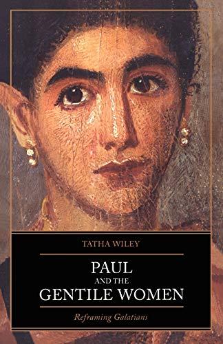 Paul and the Gentile Women: Reframing Galatians