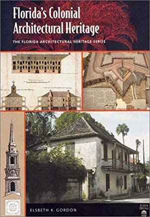 Floridas Colonial Architectural Heritage