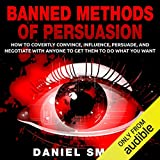 Banned Methods of Persuasion: How to Covertly Convince