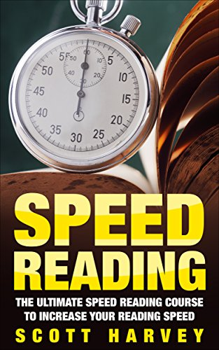 Speed Reading: The Ultimate Speed Reading Course to Increase Your Reading Speed (speed reading techniques, speed reading for beginners, speed reading training) ... Step By Step Book 3) (English Edition)