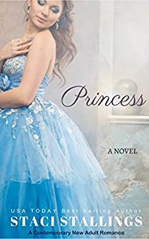 Princess: A Contemporary New Adult Romance Novel by [Staci Stallings]
