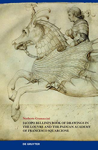 Jacopo Bellini's Book of Drawings in the Louvre: And the Paduan Academy of Francesco Squarcione