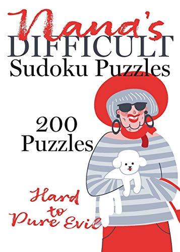 Nana's Difficult Sudoku Puzzles: 200 Puzzles from Hard to Pure Evil (Nana's Sudoku Puzzles)