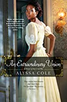 An Extraordinary Union: An Epic Love Story of the Civil War (The Loyal League)