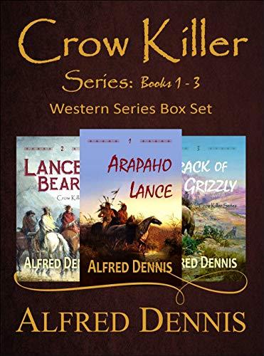 Crow Killer Series Books 1-3: Western Series Box Set by [Alfred Dennis]