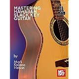 Mastering Hawaiian Slack Key Guitar (English Edition)
