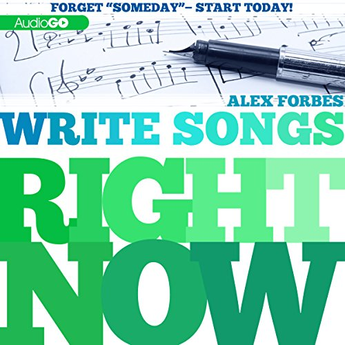Write Songs Right Now audiobook cover art