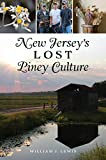 New Jersey's Lost Piney Culture (American Heritage) (English Edition)