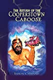 The Return of the Cooperstown Caboose (English Edition)