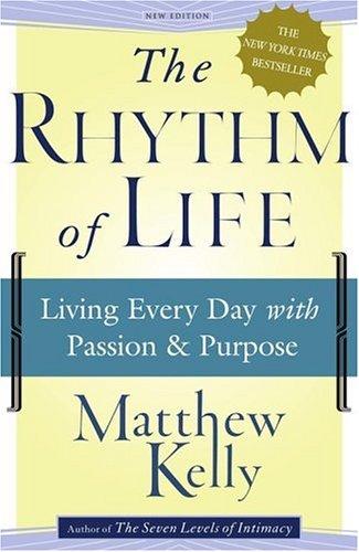 O ritmo da vida: viver todos os dias com paixão e propósito
