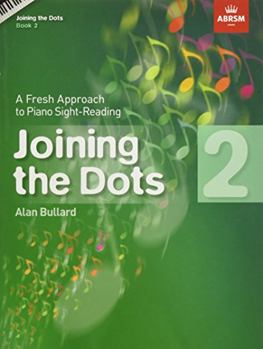 Bullard, A: Joining the Dots, Book 2 (Piano): A Fresh Approach to Piano Sight-Reading (Joining the dots (ABRSM))