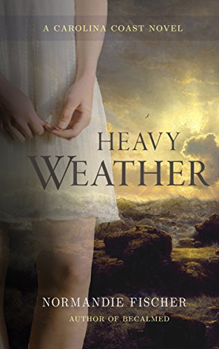 Book: Heavy Weather: A Carolina Coast Novel (Carolina Coast Stories Book 2) by Normandie Fischer