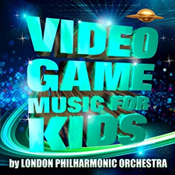 Video Game Music for Kids - By London Philharmonic Orchestra