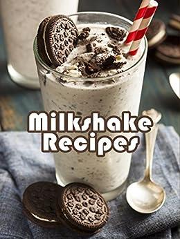 Top 50 Most Delicious Milkshake Recipes (Recipe Top 50's Book 10) by [Julie Hatfield]