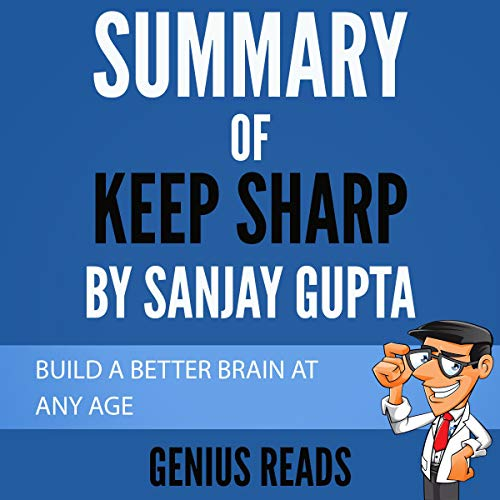 Summary of Keep Sharp by Sanjay Gupta Audiobook By Genius Reads cover art