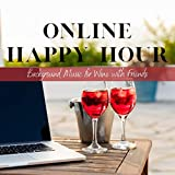 Online Happy Hour - Background Music for Wine with Friends