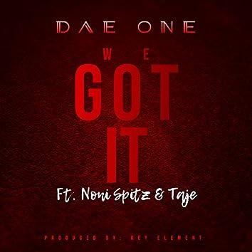 We Got It (feat. Noni Spitz & Taje)