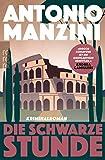 Die schwarze Stunde (Rocco Schiavone ermittelt 5) von Antonio Manzini