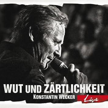 Wut und Zärtlichkeit - Live
