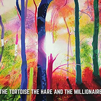 The Tortoise the Hare and the Millionaire
