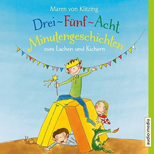 Drei-Fünf-Acht-Minutengeschichten zum Lachen und Kichern audiobook cover art