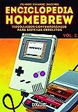 Enciclopedia Homebrew 2: Videojuegos contemporáneos para sistemas obsoletos (Dolmen Games)