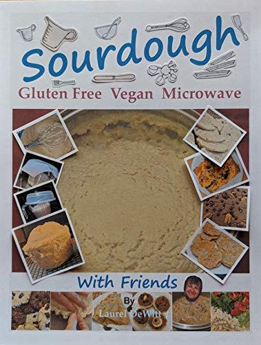 Sourdough--Gluten Free, Vegan, Microwave--With Friends (English Edition)
