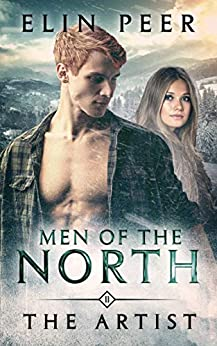 The Artist (Men of the North Book 11) by [Elin Peer]