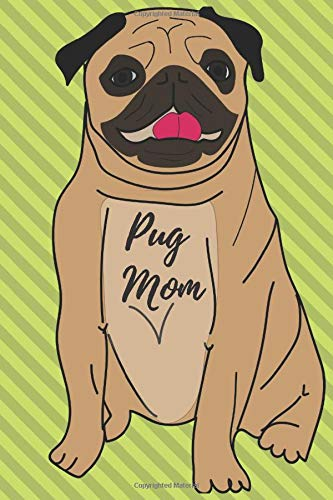 Pug Mom: Cute Dog Lovers/Note/Journal. Love Pugs. Doug the Pug. Fantasy Notebook. Wide Blank Lined Workbook. Perfect Funny Gifts for ... Cute Animals. Puppy Dogs.