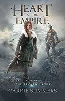 Heart of the Empire (The Broken Lands Book 1) by [Carrie Summers]