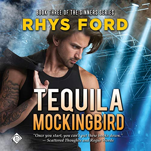 Tequila Mockingbird     Sinners Series, Book 3              By:                                                                                                                                 Rhys Ford                               Narrated by:                                                                                                                                 Tristan James                      Length: 9 hrs and 6 mins     457 ratings     Overall 4.6