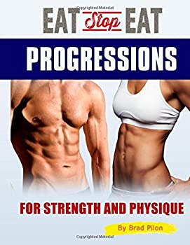 Eat Stop Eat Progressions  for Strength and Physique