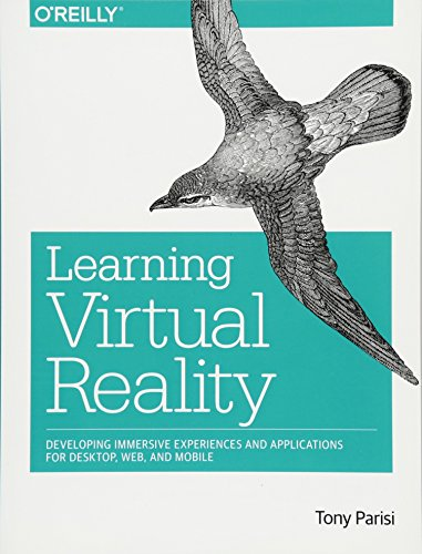Compare Textbook Prices for Learning Virtual Reality: Developing Immersive Experiences and Applications for Desktop, Web, and Mobile 1 Edition ISBN 9781491922835 by Parisi, Tony