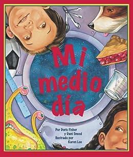 Mi medio día (Spanish Edition) by [Doris Fisher, Karen Lee]