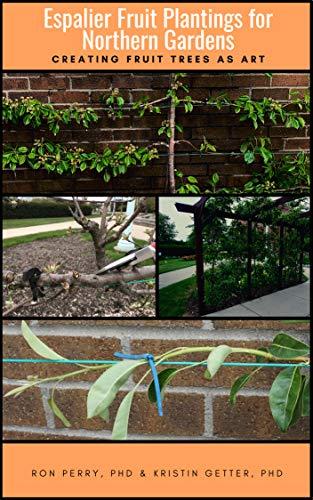 Espalier Fruit Plantings in Northern Gardens: Creating Fruit...