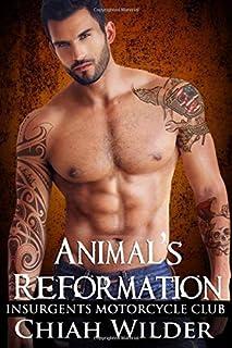 Animal's Reformation: Insurgents Motorcycle Club (Insurgents MC Romance)