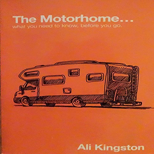 The Motorhome...: What You Need to Know, Before You Go cover art