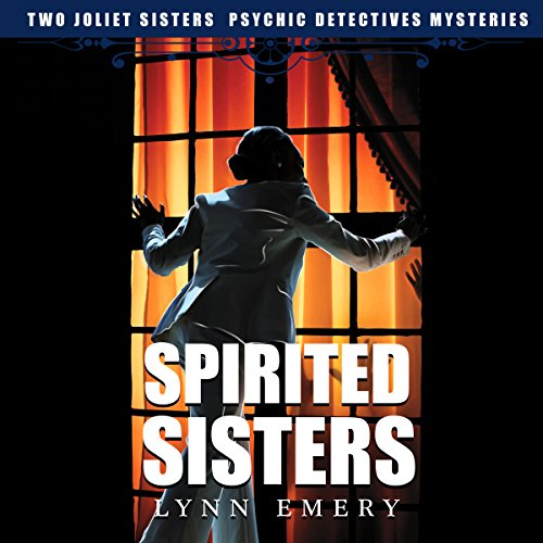 Spirited Sisters: Two Joliet Sisters audiobook cover art