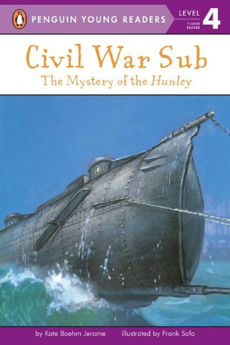 サイト思い出す民主党Civil War Sub: The Mystery of the Hunley (Penguin Young Readers, Level 4) (English Edition)