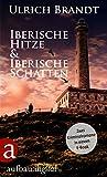 Iberische Hitze & Iberische Schatten: Zwei Kriminalromane in einem E-Book (Dolf Tschirner)