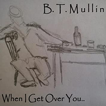 When I Get Over You