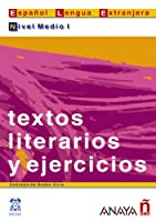 Textos Literarios Y Ejercicios / Literary Text and Exercises: Nivel Medio I / Middle Level I (Lecturas / Reading)