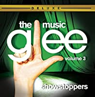 Glee: The Music, Volume 3: Showstoppers by Glee Cast (2010-05-18)