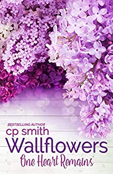 Wallflowers: One Heart Remains by [CP Smith, Karen Hrdlicka]