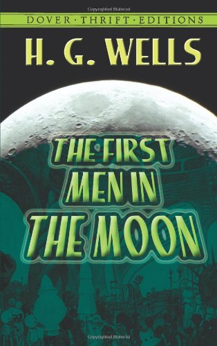 The First Men in the Moon (Dover Thrift Editions)