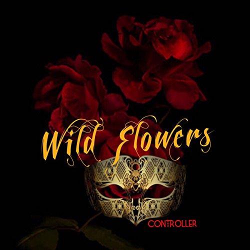 Wild Flowers [Explicit]